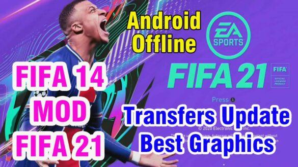 FIFA 14 MOD FIFA 21 Camera PS5 Android Offline 1GB New Update Kits & Transfer 2021